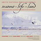 Acrtic National Wildlife Refuge: Seasons of Life and Land